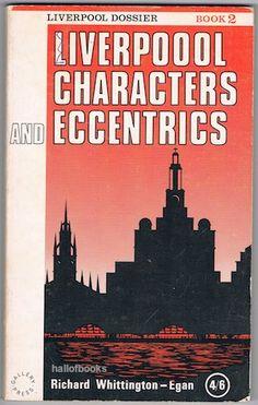 Liverpool Characters and Eccentrics, Richard Whittington-Egan