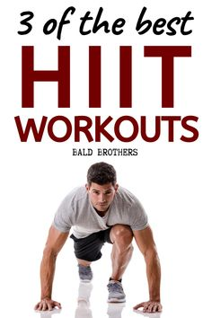 3 Of our favorite high intensity interval training (HIIT) workouts for all men which you can do at home! #HIITworkouts #HIITfitness #HIITtraining