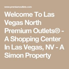 Welcome To Las Vegas North Premium Outlets® - A Shopping Center In Las Vegas, NV - A Simon Property