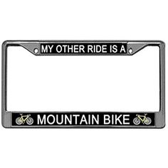 License Plate Frame My Other Ride Is A Mountain Bike Stainless Steel Tag Holder
