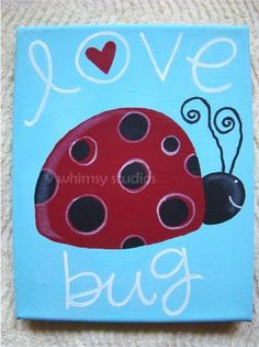 love bug ... darling right? #canvaspaintingkids