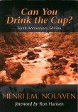 Henri Nouwen. 'Can you drink the cup?'