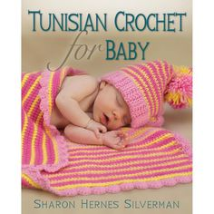 Maggie's Crochet · Tunisian Crochet For Baby - Versatile and beautiful, this book is well suited for making baby clothes. Projects range from easy to experienced and are sized for newborns to 12-month- olds. Most projects are suitable for girls or boys and would look great in a number of colorways. This book contains twenty-three projects. Projects include: hats, sweaters, blankets, booties, and more for babies.