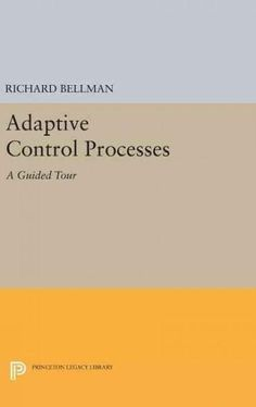 Adaptive Control Processes: A Guided Tour