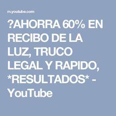 ►AHORRA 60% EN RECIBO DE LA LUZ, TRUCO LEGAL Y RAPIDO, *RESULTADOS* - YouTube