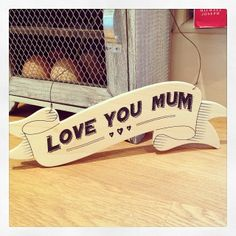 Hanging plywood scroll sign by East Of India Love you mum Makes a sweet mothers day