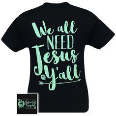 Girlie Girl Originals We All Need Jesus Y'all Arrow T-Shirt