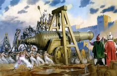 """""""Giant Turkish cannon at the siege of Constantinople, 1453"""" Angus McBride"""