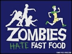 Zombies Hate Fast Food, just in case of zombie apocalypse. The Walking Dead, Fitness Quotes, Fitness Motivation, Exercise Motivation, Funny Fitness, Fitness Humor, Fit Quotes, Running Motivation, Exercise Meme