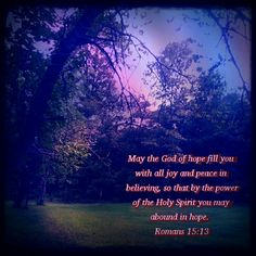 Hope, joy, and peace.  We are so blessed! Thank You God!