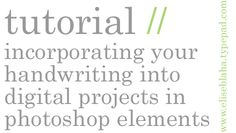 tutorial on incorporating your handwriting into digital projects in photoshop elements @ elise joy