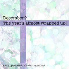 ~ a six-word story ~ prompt: wrapped ~ December? The year's almost wrapped up! Story Prompts, Writing Prompts, Six Word Story, Six Words, Writing Challenge, Word Art, December, Challenges, Instagram