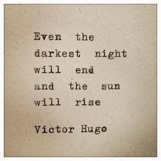 Even the darkest night will end and the sun will rise. -Victor Hugo   Quote Typed on Typewriter and Framed by farmnflea