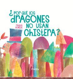 ¿Por qué los dragones no usan chistera? Jaguar Ediciones - 978-84-16434-66-4