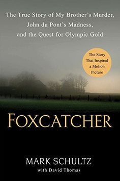 Foxcatcher: The True Story of My Brother's Murder, John du Pont's Madness, and the Quest for Olympic Gold by Mark Schultz http://www.amazon.com/dp/0525955038/ref=cm_sw_r_pi_dp_eaXKub1F4JK5A