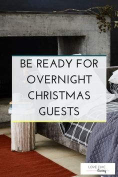 Are you hosting christmas guests this year? Are you wanting to prepare your house for christmas ahead of time? Get organised for christmas with this in depth post to help you host christmas guests with less stress! #lovechickliving