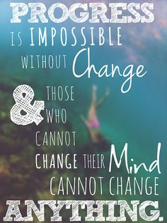 "Fitness Inspiration #mindovermatter ""Progress is impossible without change & those who cannot change their mind cannot change anything."""