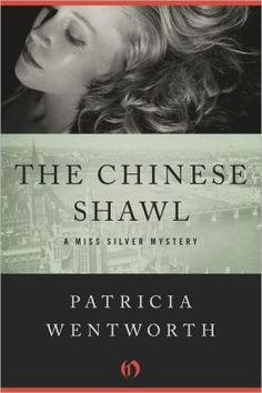 The Chinese Shawl-Patricia Wentworth