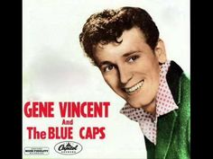 Gene Vincent and his Blue Caps - Be bop a lula - 1956