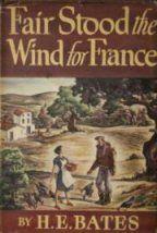 H.E.Bates - Fair Stood the Wind from France