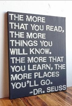 Dr. Seuss quote perfect for the kids reading corner... Either written on wall or painted on canvas.