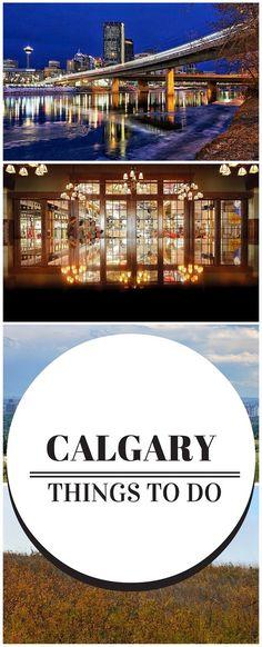 Top things to do in Calgary #Alberta