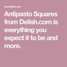 Antipasto Squares from Delish.com is everything you expect it to be and more.