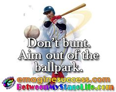 In midst of all the College Bowl Games, it's Baseball that brings us tonite's Bart-ism and a life lesson. AND, stay tuned for tomorrow - a special Bart-ism event is about to unfold.  www.BetweenMyStageLife.com  www.emaginesuccess.com