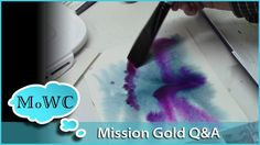 Mind Shot – #MissionGold #Watercolor Questions