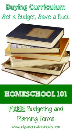 Homeschool 101: Buying Curriculum, Set a Budget, Save a Buck. With FREE Planning and Budget forms!!