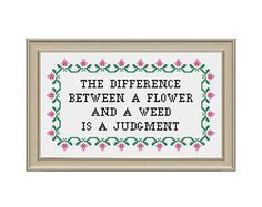 "PDF ONLY ""The Difference Between a Flower and a Weed"" Quote Modern Subversive Cross Stitch Template Pattern Instant PDF Download"