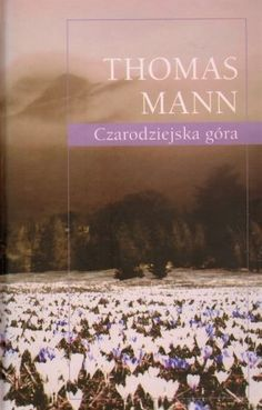 Czarodziejska góra - Thomas Mann - swiatksiazki.pl