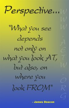 Quotes About Perspective Pinanaon Selfeducation Pinterest