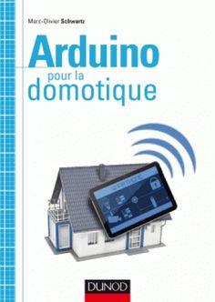 Arduino pour la domotique/Marc-Olivier Schwartz, 2015 http://bu.univ-angers.fr/rechercher/description?notice=000803063