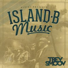 Island B Music  Trey Smoov