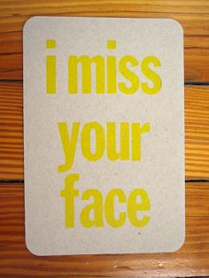 "$3.00 ""i miss your face"" letterpress postcard printed by me! Buy it on Etsy!"