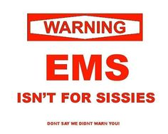 EMS....not for sissies!