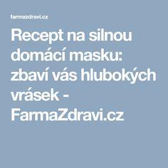 Recept na silnou domácí masku: zbaví vás hlubokých vrásek - FarmaZdravi.cz Health Fitness, Fitness, Health And Fitness