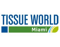 Tissue World 2018 Conference and Exhibition Returns to Miami March 20-23
