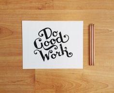 Do Good Work