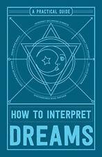How to Interpret Dreams: A Practical Guide Dream Book, Love Book, Dream Interpretation Book, Trauma, Symbol Dictionary, Dream Guide, Dream Symbols, Dream Meanings, Dreams And Nightmares