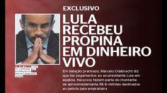 EXCLUSIVO ! Lula recebeu propina em dinheiro vivo da Odebrecht, diz revi...