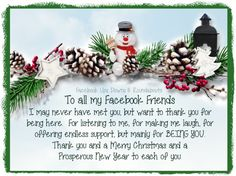 To all my Facebook Friends  I may never have met you, but want to thank you for being here. For listening to me, for making me laugh, for offering endless support, but mainly for BEING YOU.  Thank you and a Merry Christmas and a Prosperous New Year to each of you. https://www.facebook.com/UpsDownsRoundabouts/photos/p.881124608588947/881124608588947/?type=1&theater