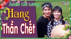 Hang Thần Chết - Cải Lương Hay Độc Lạ | Tài Linh , Kim Tử Long , Thanh H...