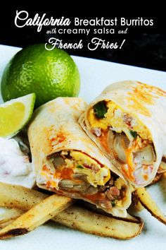 California Breakfast Burrito with Creamy Salsa (and French Fries!)