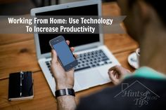 Working From Home: Use Technology To Increase Productivity