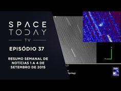 Space Today TV Ep.37 - Resumo Semanal de Notícias 1 a 4 de Setembro de 2015