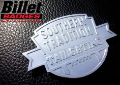 """Southern Tradition Tailgating 1/4"""" custom has a polished finish. For more info visit www.billetbadges.com.  #billetbadges #tailgaters #emblem #custom #madeinusa"""