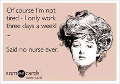 RN Nursing humor lol medical Said No Nurse Ever