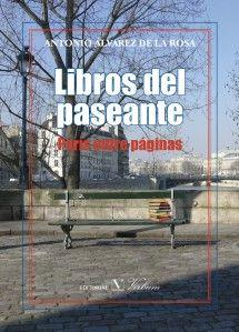 Libros del paseante: París entre páginas / Antonio Álvarez de la Rosa. http://absysnetweb.bbtk.ull.es/cgi-bin/abnetopac01?TITN=520674